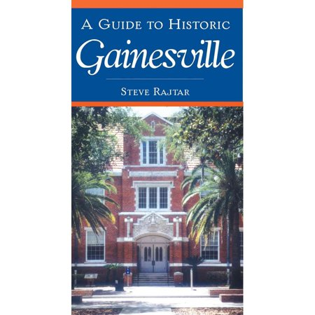 A Guide to Historic Gainesville [History & Guide] [FL] [The History Press] - Halloween Gainesville Fl