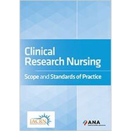 Clinical Research Nursing: Scope and Standards of