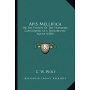 APIs Mellifica : Or the Poison of the Honeybee, Considered as a Therapeutic Agent (1858)