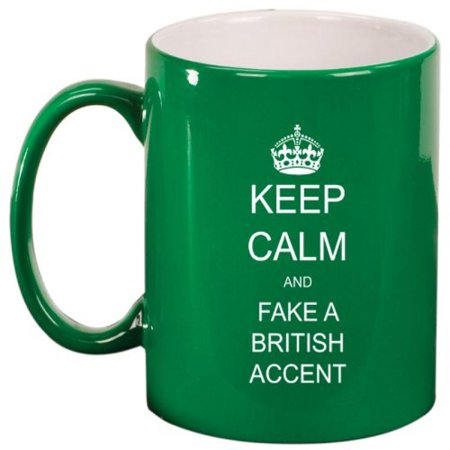 Green Ceramic Coffee Tea Mug Keep Calm and Fake a British Accent - Fake Crown