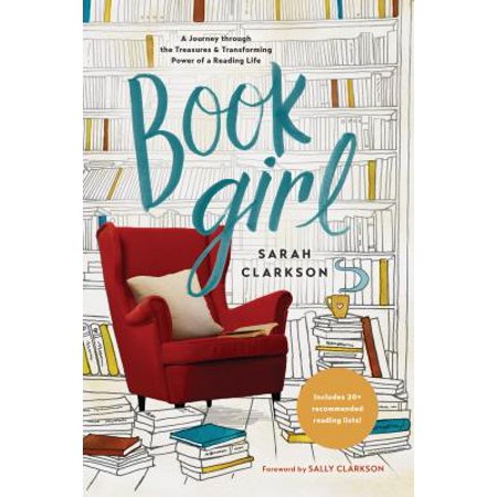Book Girl : A Journey through the Treasures and Transforming Power of a Reading (Transforming The Healthcare Experience Through The Arts)