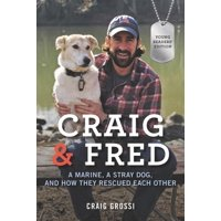 Craig & Fred: A Marine, a Stray Dog, and How They Rescued Each Other (Paperback)