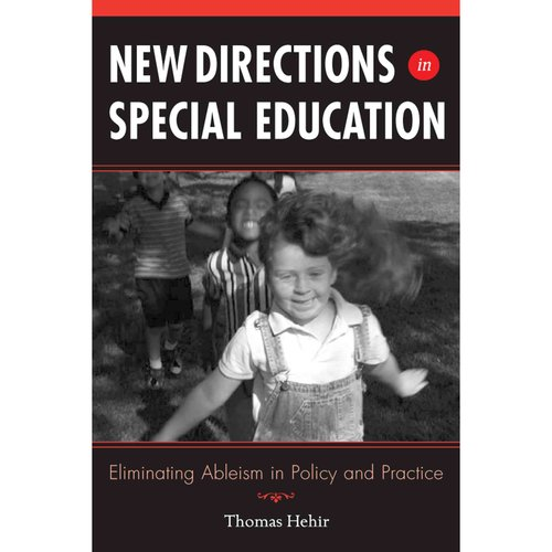 New Directions in Special Education: Eliminating Ableism in Policy And Practice