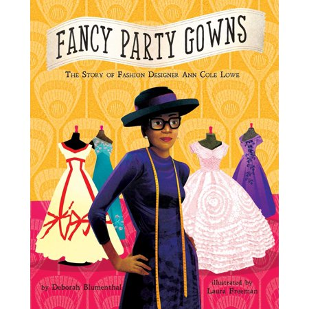 Fancy Party Gowns : The Story of Fashion Designer Ann Cole