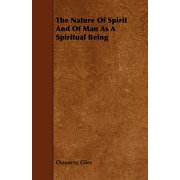 The Nature of Spirit and of Man as a Spiritual Being