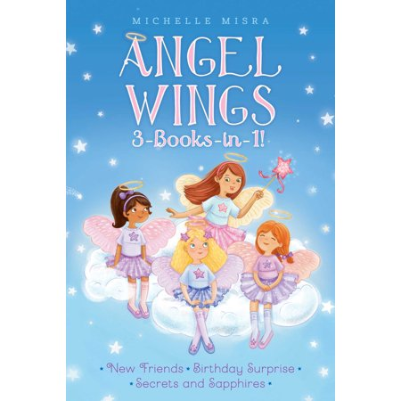 Angel Wings Scrapbooks - Angel Wings 3-Books-in-1! : New Friends; Birthday Surprise; Secrets and Sapphires