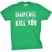 mens sharks will kill you funny t shirt sarcasm novelty offensive tee for guys (green) - s