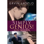 Simply Genius! : And Other Tales from My Life