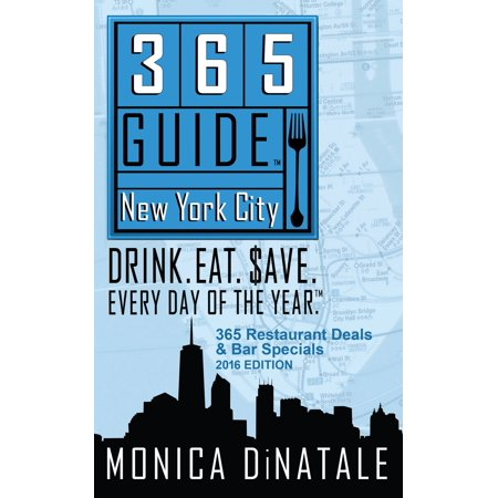 365 Guide New York City: Drink. Eat. $ave. Every Day of the Year. A Guide to New York City Restaurants and Bars. - eBook](Party City Central Ave)