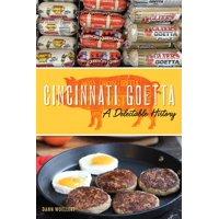 Cincinnati Goetta: A Delectable History (Paperback)