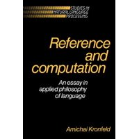 Reference and Computation : An Essay in Applied Philosophy of Language
