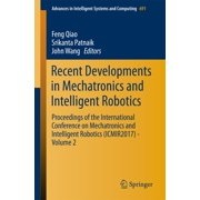 Recent Developments in Mechatronics and Intelligent Robotics - eBook