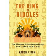 The King of Riddles : The Massive Conundrum Book for Teens and Adults
