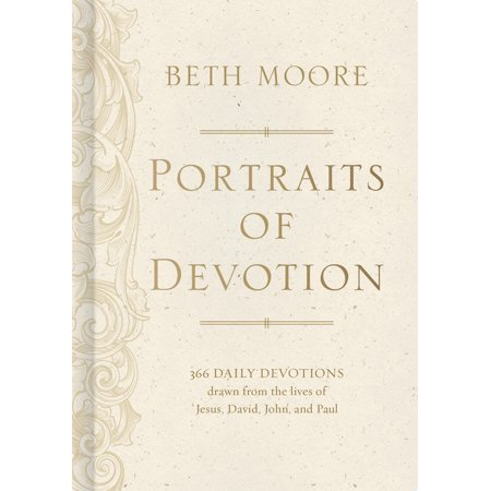 Portraits of Devotion : 366 Daily Devotions drawn from the lives of Jesus, David, John, and