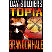 Topia: Day Soldiers Book Three - eBook