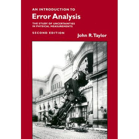 Introduction to Error Analysis, Second Edition : The Study of Uncertainties in Physical Measurements (An Introduction To Error Analysis Taylor Solution Manual)