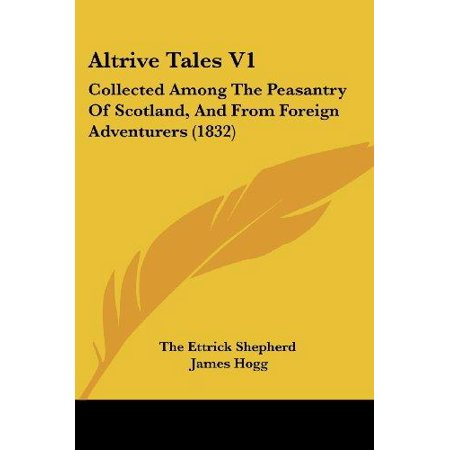 Altrive Tales V1: Collected Among the Peasantry of Scotland, and from Foreign Adventurers (1832) - image 1 of 1