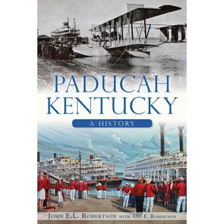 Brief History: Paducah, Kentucky:: A History (Paperback) (Halloween Brief History)