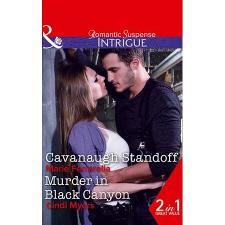 Cavanaugh Standoff Murder In Black Canyo