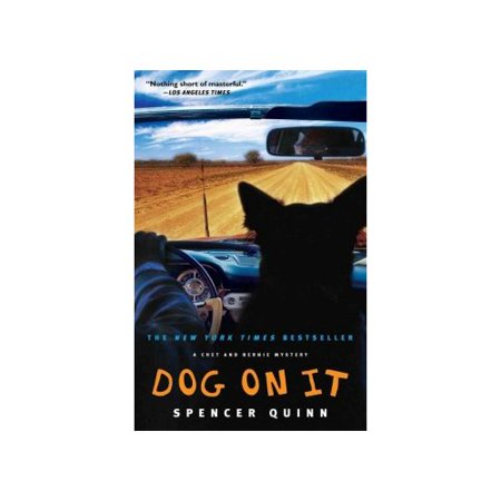 Dog on It: A Chet and Bernie Mystery by