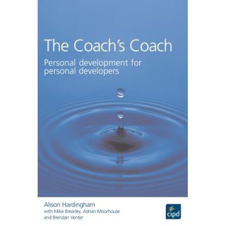The Coach's Coach : Personal Development for Personal