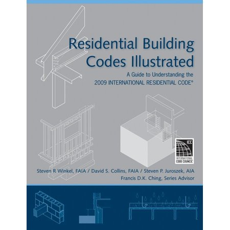 Residential Building Codes Illustrated : A Guide to Understanding ...