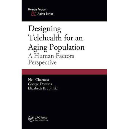 Designing Telehealth For An Aging Population  A Human Factors Perspective