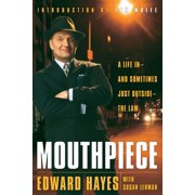 Mouthpiece : A Life in -- and Sometimes Just Outside -- the Law
