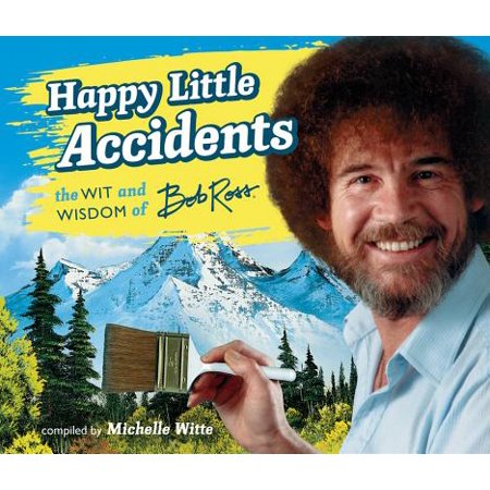 Bob Ross Painting Books (Happy Little Accidents: The Wit & Wisdom of Bob Ross)