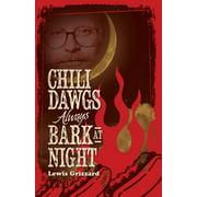 Chili Dawgs Always Bark at Night (Paperback)