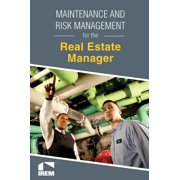 Maintenance and Risk Management for the Real Estate Manager - eBook