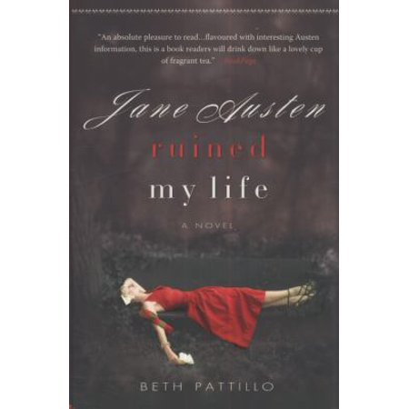 Jane Austen Ruined My Life  Beth Pattillo  Paperback