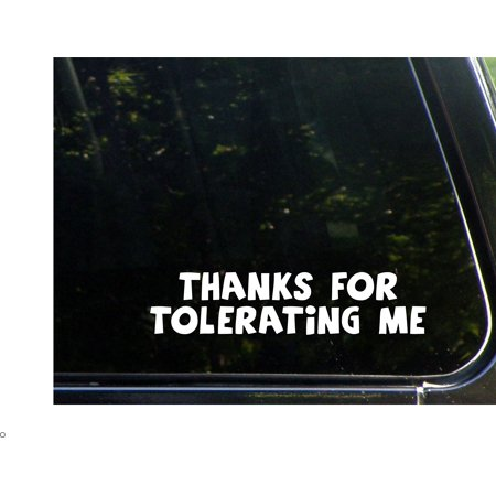 Thanks For Tolerating Me- 8-3/4