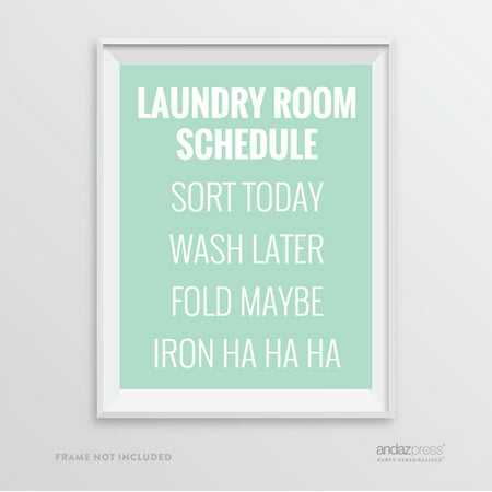 - Sort Today, Wash Later, Fold Maybe, Iron Ha Ha Ha, Mint Green Laundry Room Wall Art Decor Graphic Signs