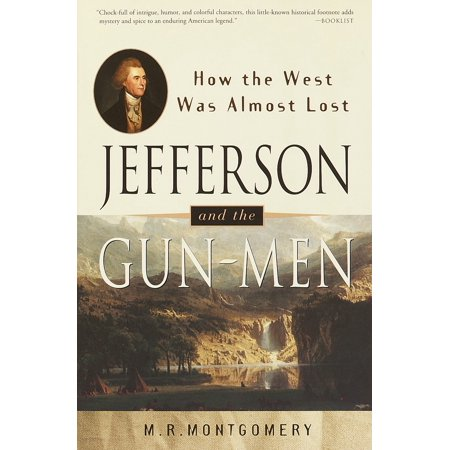 Jefferson and the Gun-Men : How the West Was Almost Lost ()