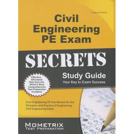 Civil Engineering PE Exam Secrets Study Guide : Civil Engineering Pe Test Review for the Principles and Practice of Engineering - Civil Engineering