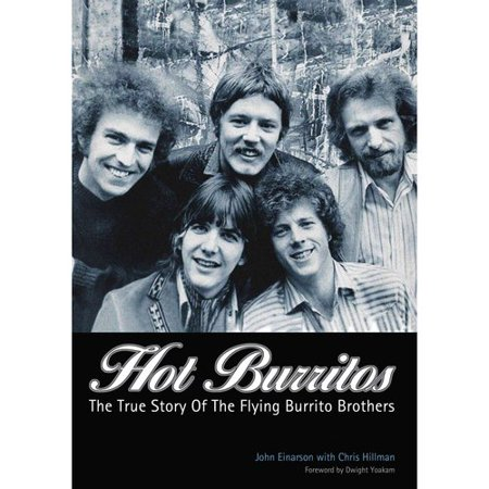 Hot Burritos: The True Story of The Flying Burrito Brothers
