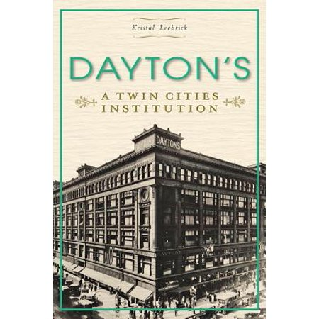Dayton's : A Twin Cities Institution (Daly City Stores)