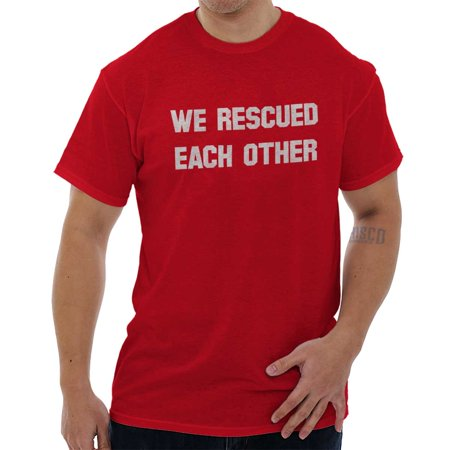 Brisco Brands We Rescued Each Other Adopt Pet Short Sleeve Adult (We Found Each Other In The Dark)