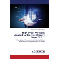 High Order Methods Applied to Reactive Reentry Flows, Vol. 1