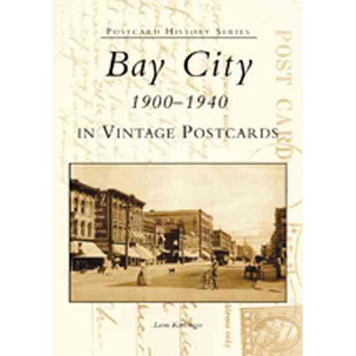 Bay City in Vintage Postcards: 1900-1940