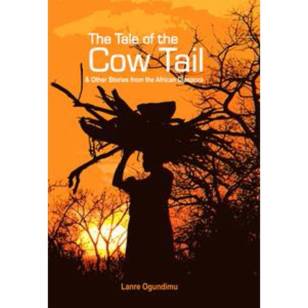 The Tale of The Cow Tail & Other Stories from the African Diaspora - - Cow Tale Candy