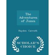 The Adventures of Jones - Scholar's Choice Edition