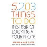5,203 Things to Do Instead of Looking at Your Phone (Paperback)