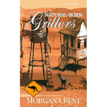 Natural-born Grillers (Cozy Mystery Series) - (Best Sandwich Griller In India)