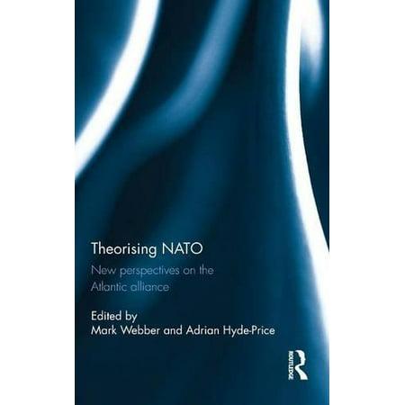 Theorising Nato  New Perspectives On The Atlantic Alliance