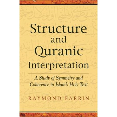 Structure and Qur'anic Interpretation : A Study of Symmetry and Coherence in Islam's Holy (Structure And Interpretation Of Computer Programs Epub)