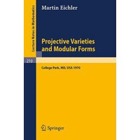 Projective Varieties and Modular Forms : Course Given at the University of Maryland, Spring 1970