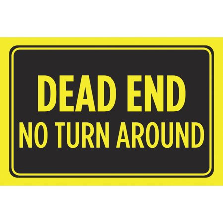 Dead End No Turn Around Print Yellow Black Notice Horizontal Bright Warning Street Road Driving Sign