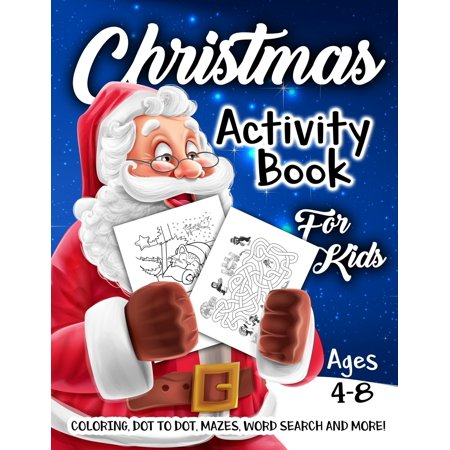 Fun Christmas Crafts For Kids (Christmas Activity Book for Kids Ages 4-8 : A Fun Kid Workbook Game for Learning, Coloring, Dot to Dot, Mazes, Word Search and)